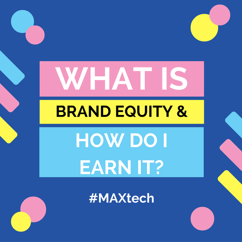 What is Brand Equity and How Do I Earn it?